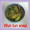 Wun tun soep * ( 馄饨汤 )